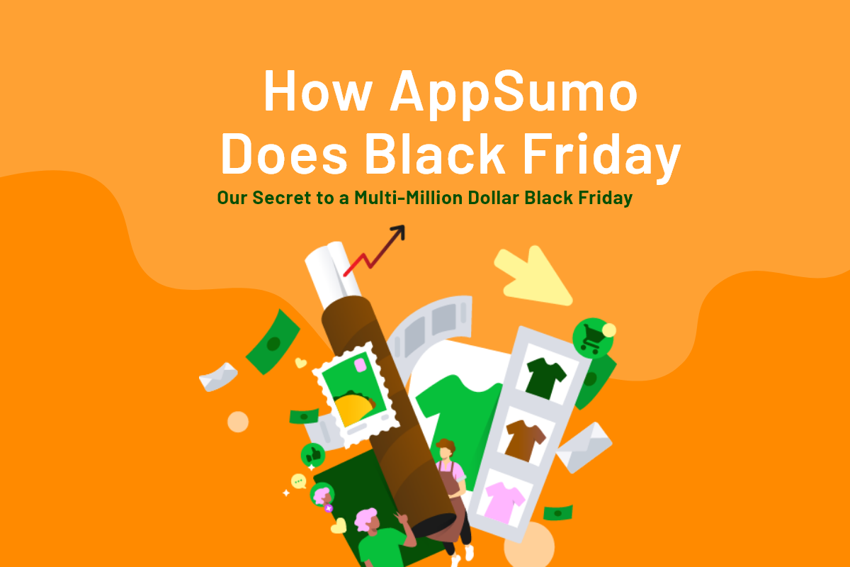 AppSumo Deal for How AppSumo Does Black Friday: Our Secret to a Multi-Million Dollar Black Friday