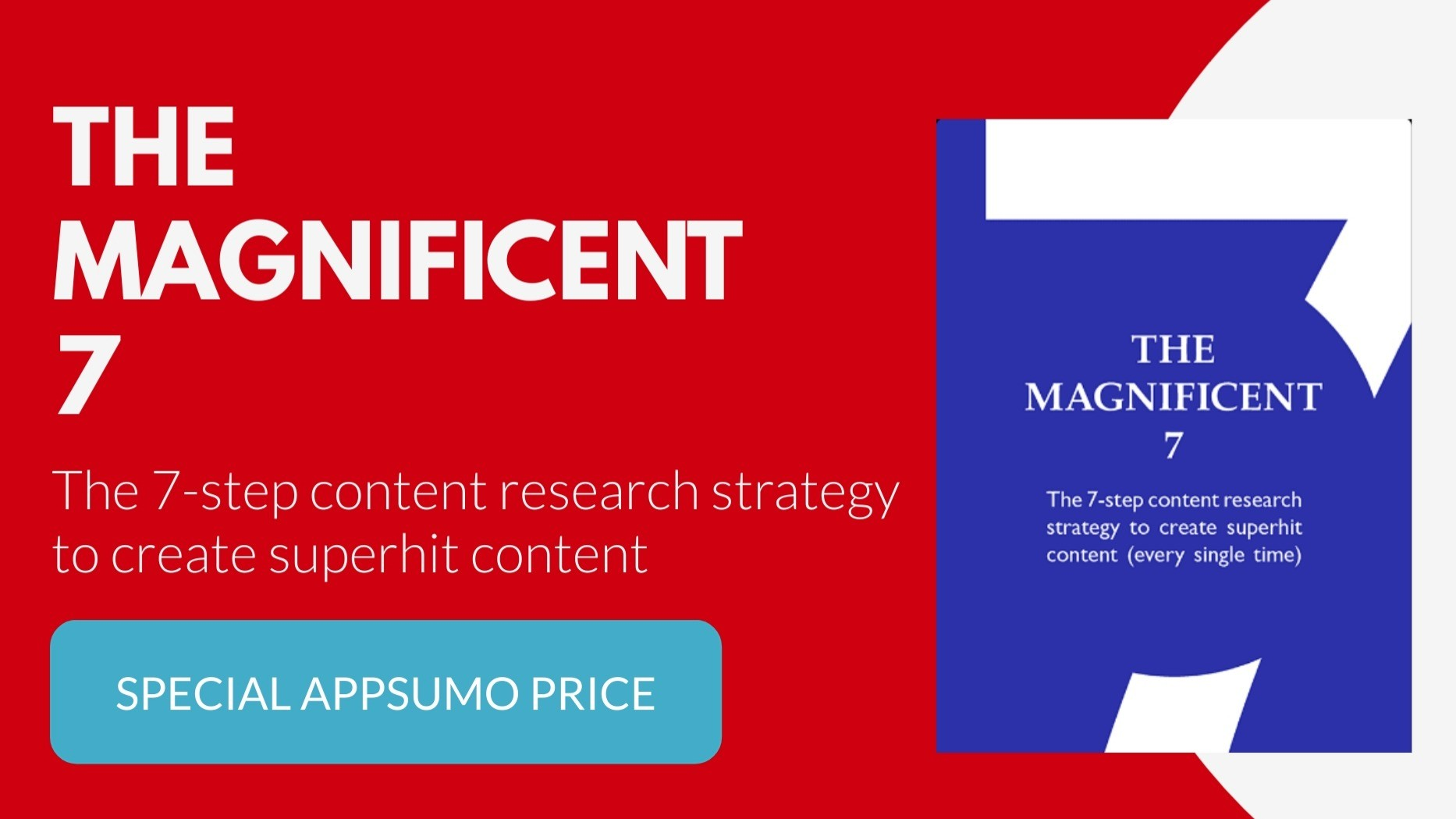 AppSumo Deal for The Magnificent 7 - The ultimate 7 step content research system to create winning content